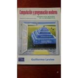 Libro Computacion Y Programacion Moderna De Guillermo Levine