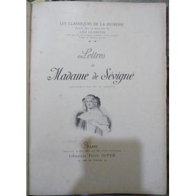 Lettres De Madame De Sévigné Les Classiques De La Jeunesse