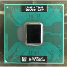 Intel Core 2 Duo T2600 Cache 2mb 2.16ghz 667mhz Fsb Gm45pm45