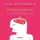 Sobrenatural. Joe Dispenza. Colección