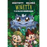 Wigetta Y La Isla Mumuchumu - Vegetta777 - Planeta