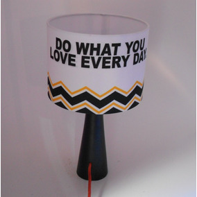 Luminária Abaju Do What You Love Every Day .