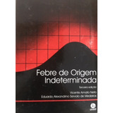 Livro Febre De Origem Indeterminada + Brinde