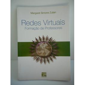 Livro Redes Virtuais Formação De Professores Margaret Zulian