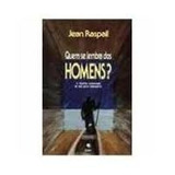 Quem Se Lembra Dos Homens? Jean Raspail - Quem Se Lembra Dos