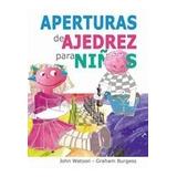 Libro Ajedrez - Aperturas De Ajedrez Para Niños
