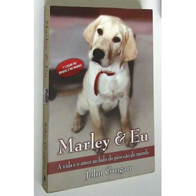 Marley E Eu Vida E Amor Ao Lado Do Pior Cão Do Mundo Pocket