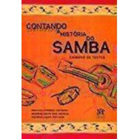 Contando A História Do Samba: Caderno De Textos