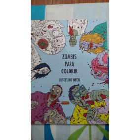 Livro Para Colorir Zumbis - Juscelino Neco