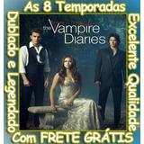 The Vampire Diarie (1ª Até 8ª Temporada) E Com Frete Grátis