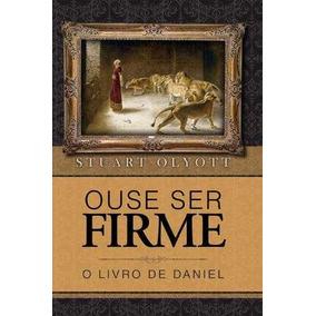 Livro Ouse Ser Firme / Stuart Olyott