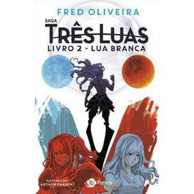 Saga Tres Luas - Livro 2 - Lua Branca