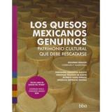 Libro Los Quesos Mexicanos Genuinos Patrimonio Cultural