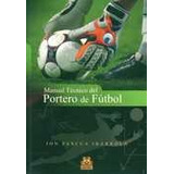 Manual Tecnico Del Portero De Futbol - Pascua Ibarrola 07c6b7b7ae601
