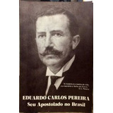 Eduardo Carlos Pereira Seu Apostolado No Brasil
