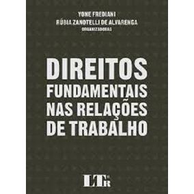 Livro Direitos Fundamentais Nas Relações De Trabalho 6e54ad3b139d9