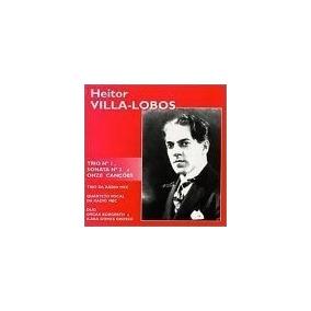 Villa-lobos: Once Canciones, Para Cuarteto Vocal / Trío N. °