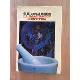 La Imaginación Científica De Gerald Holton