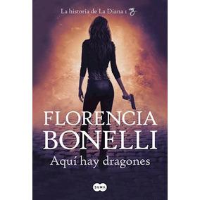 Libro Aqui Hay Dragones ( Libro 1 De La Historia De La Diana
