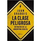La Clase Peligrosa - Juan Grabois - Planeta