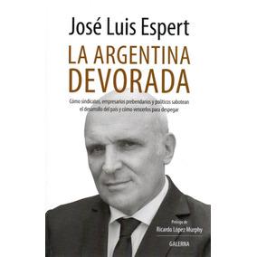 La Argentina Devorada ( José Luis Espert)
