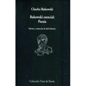 Bukowski Esencial: Poesia