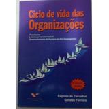 Ciclo De Vida Das Organizações - Eugenio Do Carvalhal