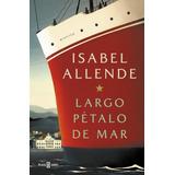 Largo Petalo De Mar - Isabel Allende - Libro Sudamericana