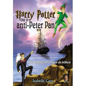 Livro Harry Potter Ou O Anti-peter Pan