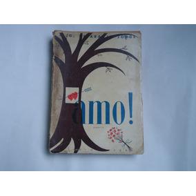 Livro Antigo - Amo Poesia - J. G. De Araujo Jorge - 1956