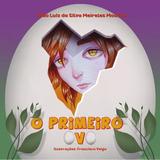 Livro Infantil O Primeiro Ovo , Novo. Lindas Ilustrações.