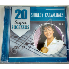Shirley Carvalhaes Vol. 01 - 20 Super Sucessos - Cd Lacrado