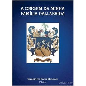 Livro Sobre A Origem Da Familia Dallabrida