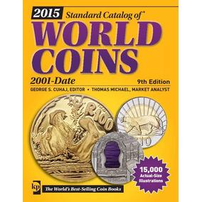 Catálogo Moedas World Coins Money 2001 A 2015 9 Ed. Download