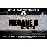 Manual De Taller Para Reparar Renault Megane Ii (2000-2005)