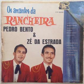 Lp Pedro Bento E Zé Da Estrada (os Amantes Da Rancheira)