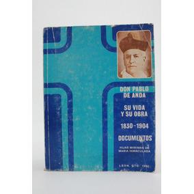 Don Pablo De Anda Su Vida Y Su Obra 1830 1904 B1