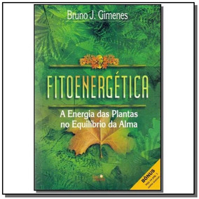Fitoenergetica: A Energia Das Plantas No Equilibri