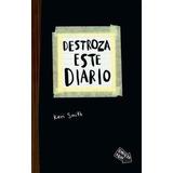 Destroza Este Diario - Smith Keri
