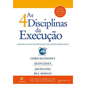 As 4 Disciplinas Da Execução - Alta Books