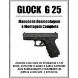 Curso Desmontagem E Montagem De Glock G25 E Similares