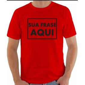 Camisa Camiseta Personalizada A Seu Gosto Sua Frase Aqui d682b12f3c8ad