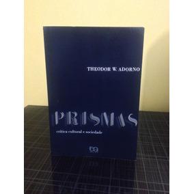 Prismas Critica Cultural E Sociedade Theodor W Adorno