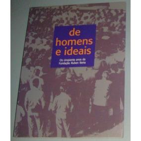 Livro De Homens E Ideais - 50 Anos Frb - Varig