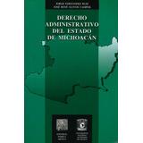 Derecho Administrativo Del Estado De Michoacan