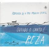 Cd Roberta Sá Trio Madeira Brasil Quando O Canto É Reza