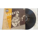 Lp Segovia (andres Segovia) Guitar Solos,new York 1949