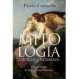 Mitologia Griega Y Romana - Pierre Commelin