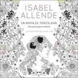 La Ninfa De Porcelana Para Colorear - Isabel Allende