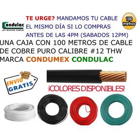 Cable Electrico Condumex Condulac Thw Calibre #12 100m